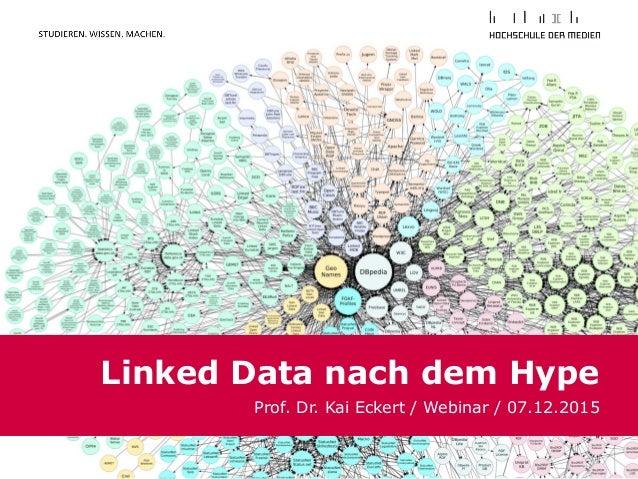 Linked Data nach dem Hype Prof. Dr. Kai Eckert / Webinar / 07.12.2015