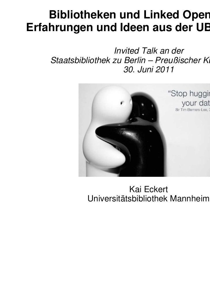 Bibliotheken und Linked Open Data –Erfahrungen und Ideen aus der UB Mannheim                     Invited Talk an der    St...