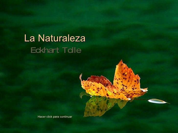 Eckhart Tolle La Naturaleza Hacer click para continuar
