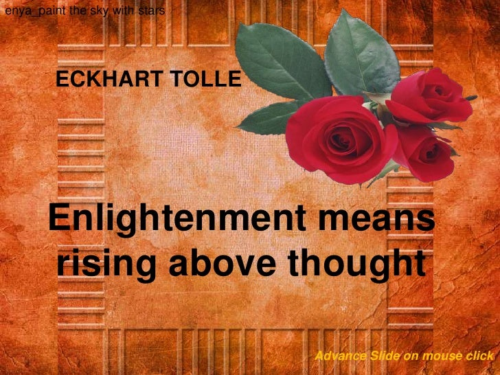 `<br />enya_paint the sky with stars<br />ECKHART TOLLE<br />Enlightenment means rising above thought<br />Advance Slide o...