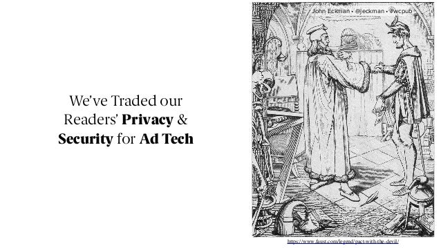 We've Traded our Readers' Privacy & Security for Ad Tech https://www.faust.com/legend/pact-with-the-devil/ John Eckman •@...