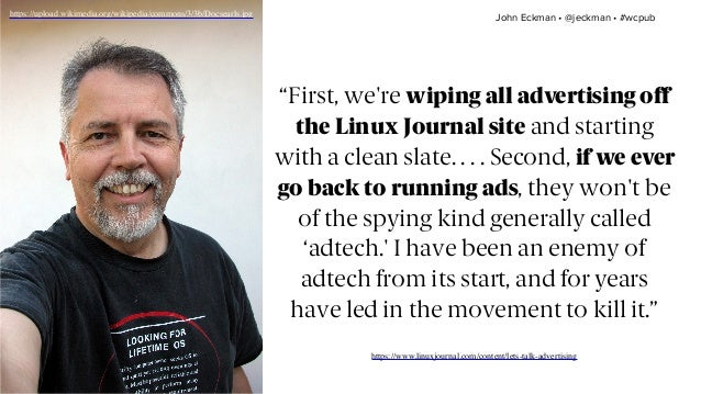 """""""First, we're wiping all advertising off theLinux Journalsite and starting with a clean slate. . . . Second, if we ever ..."""