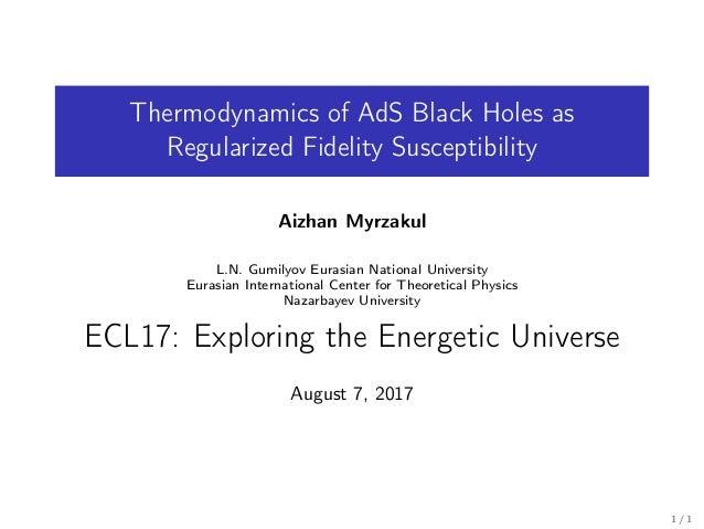 Thermodynamics of AdS Black Holes as Regularized Fidelity Susceptibility Aizhan Myrzakul L.N. Gumilyov Eurasian National U...