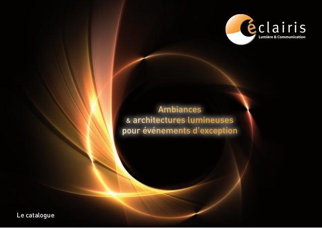 Ambiances & architectures lumineuses pour événements d'exception Le catalogue