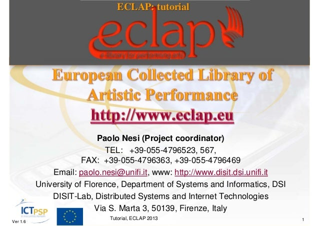 ECLAP: tutorial                            Paolo Nesi (Project coordinator)                              TEL: +39-055-4796...