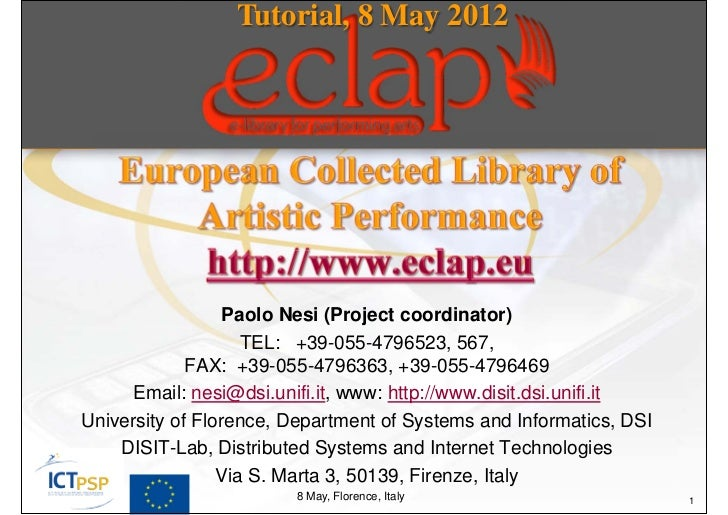 Tutorial, 8 May 2012                  Paolo Nesi (Project coordinator)                    TEL: +39-055-4796523, 567,      ...