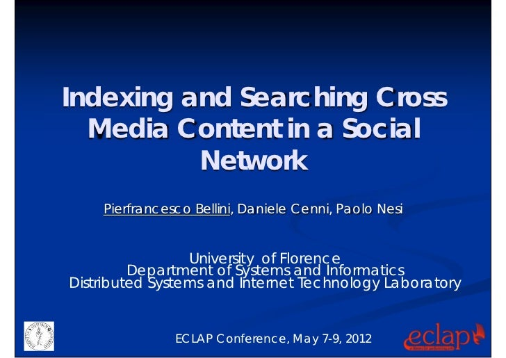 Indexing and Searching Cross  Media Content in a Social          Network    Pierfrancesco Bellini, Daniele Cenni, Paolo Ne...