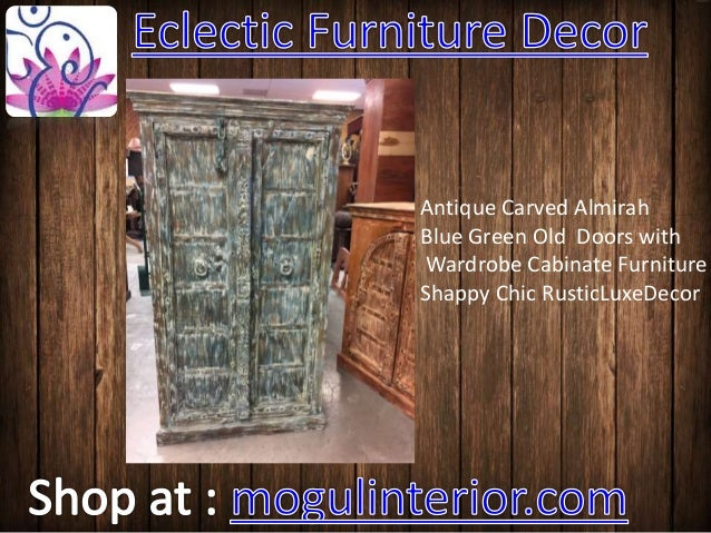 Eclectic Furniture Decor By Mogulinterior. Antique Carved Almirah Blue  Green Old Doors With Wardrobe Cabinate Furniture Shappy Chic  RusticLuxeDecor ...