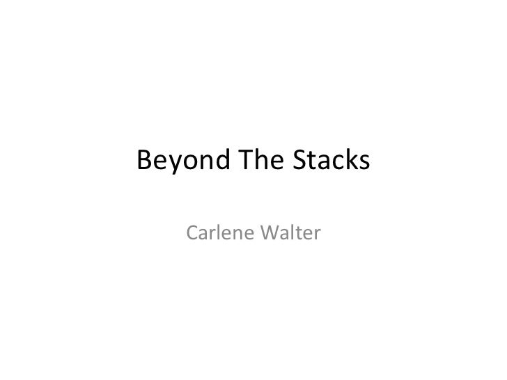 Beyond The Stacks Carlene Walter
