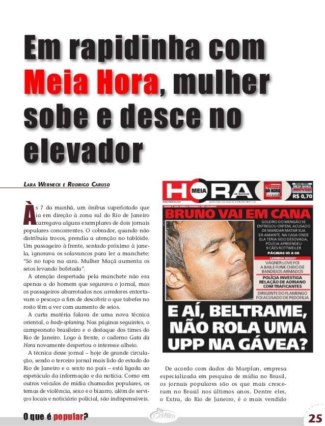 Em rapidinha comMeia Hora, mulhersobe e desce noelevadorLara Werneck e Rodrigo CarusoÀ      s 7 da manhã, um ônibus superl...