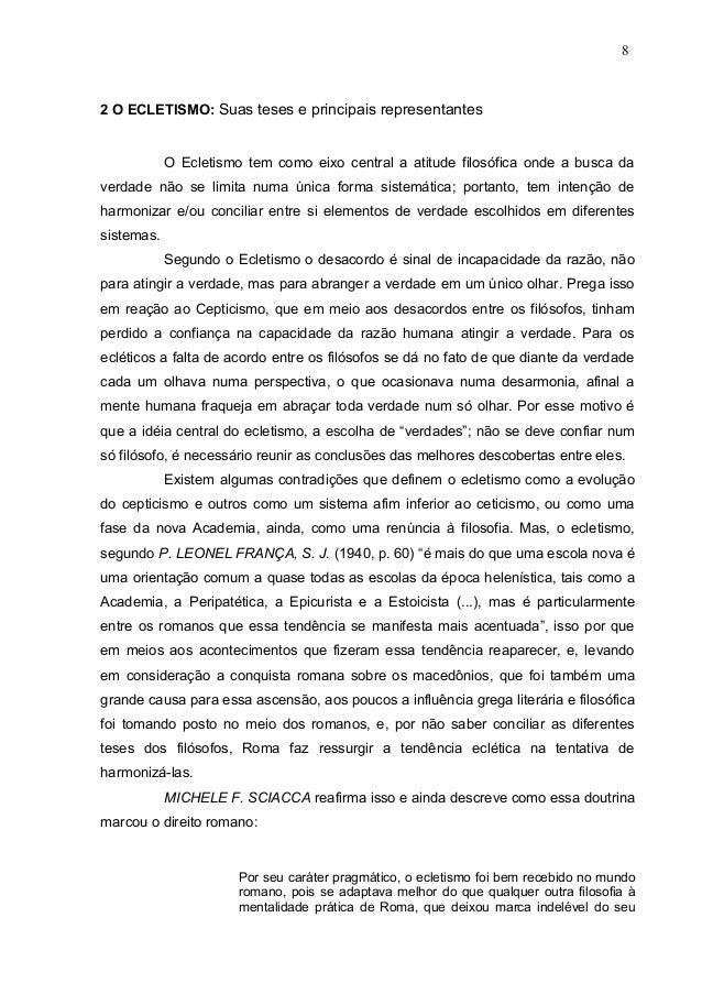 2 O ECLETISMO: Suas teses e principais representantesO Ecletismo tem como eixo central a atitude filosófica onde a busca d...