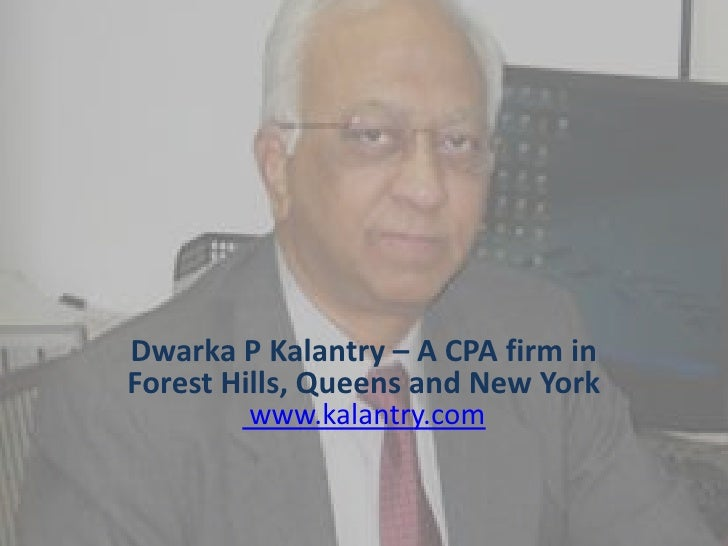 Dwarka P Kalantry – A CPA firm in Forest Hills, Queens and New York         www.kalantry.com