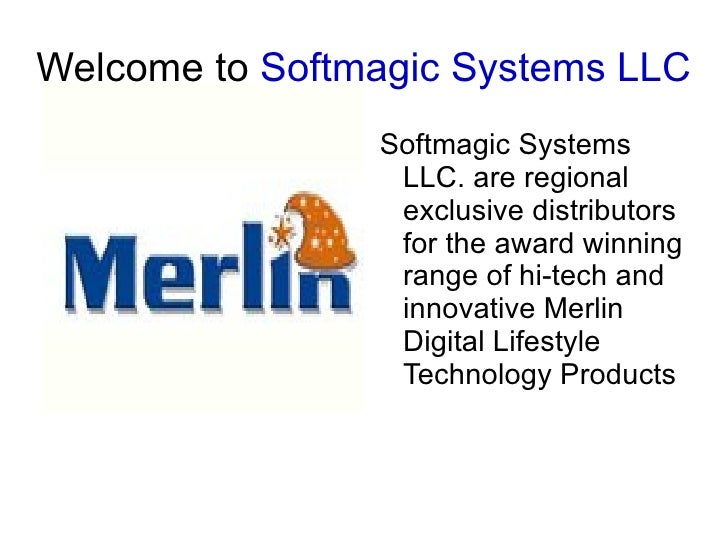Welcome to  Softmagic Systems LLC <ul><li>Softmagic Systems LLC. are regional exclusive distributors for the award winning...