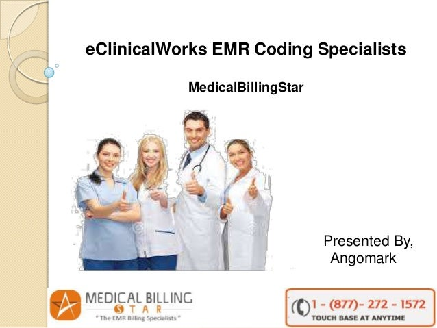 eClinicalWorks EMR Coding Specialists MedicalBillingStar  Presented By, Angomark