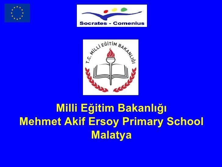 Milli Eğitim Bakanlığı Mehmet Akif Ersoy Primary School Malatya