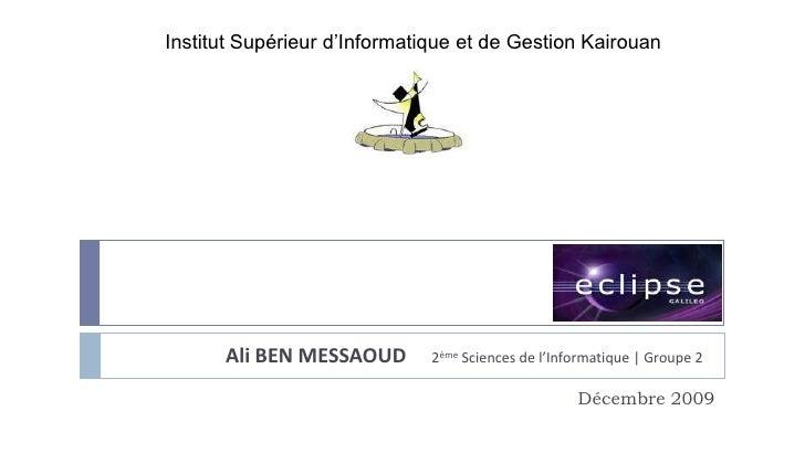 Institut Supérieur d'Informatique et de Gestion Kairouan                                                    Eclipse      A...
