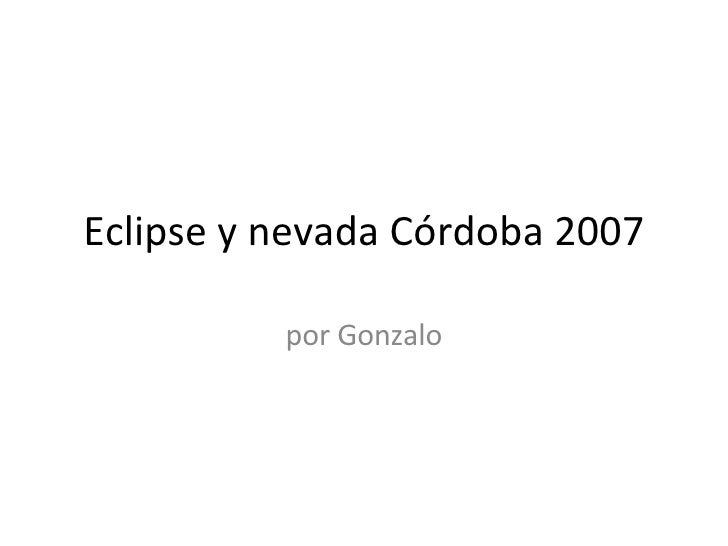 Eclipse y nevada Córdoba 2007 por Gonzalo