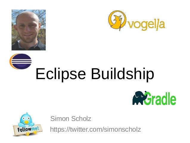 Eclipse Buildship Simon Scholz https://twitter.com/simonscholz