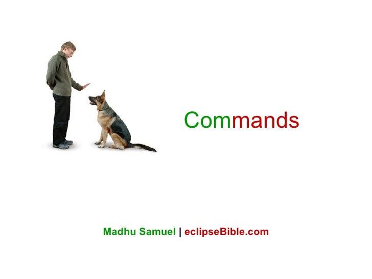 Com mands Madhu Samuel  |   eclipseBible.com