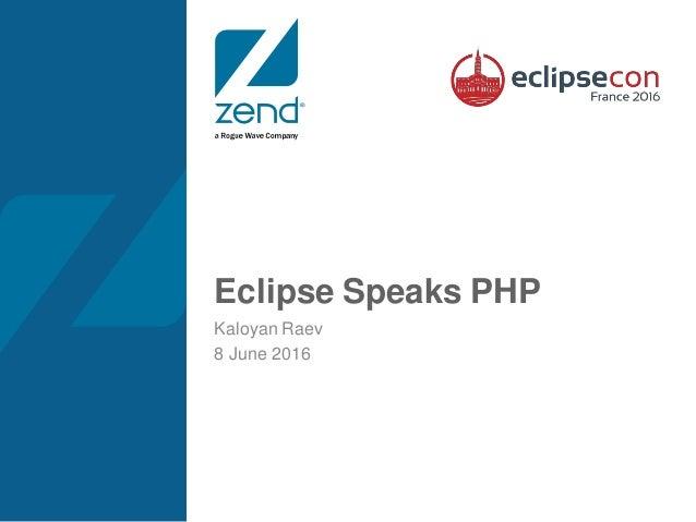 Eclipse Speaks PHP Kaloyan Raev 8 June 2016