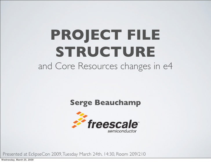 PROJECT FILE                               STRUCTURE                             and Core Resources changes in e4         ...