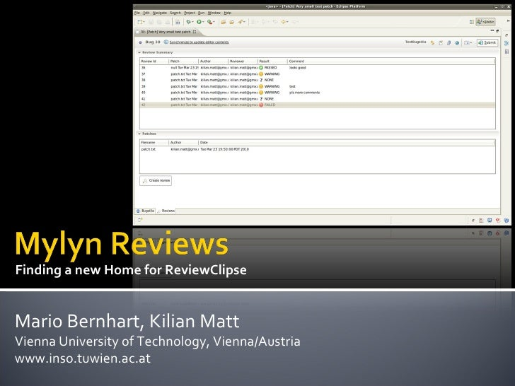 Finding a new Home for ReviewClipse Mario Bernhart, Kilian Matt Vienna University of Technology, Vienna/Austria www.inso.t...
