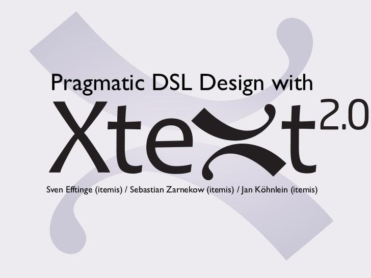 Pragmatic DSL Design withSven Efftinge (itemis) / Sebastian Zarnekow (itemis) / Jan Köhnlein (itemis)