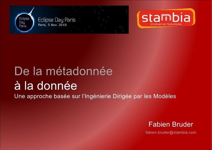 De la métadonnéeà la donnéeUne approche basée sur l'Ingénierie Dirigée par les Modèles                                    ...
