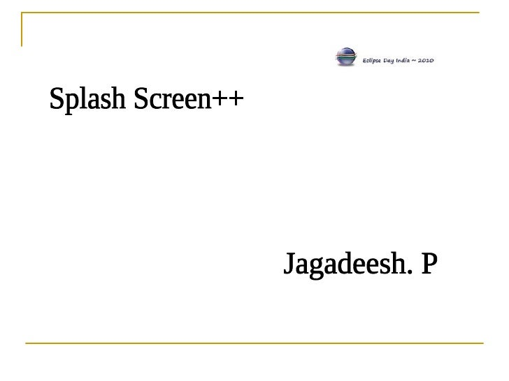 Splash Screen++ Jagadeesh. P
