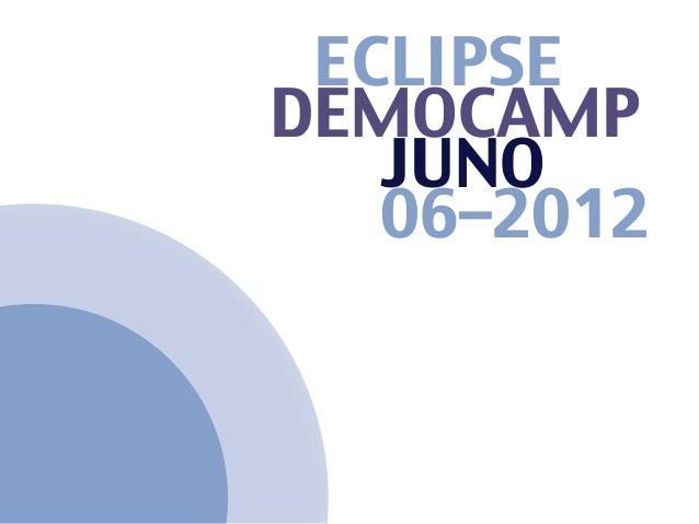 ECLIPSEDEMOCAMP   JUNO   06–2012