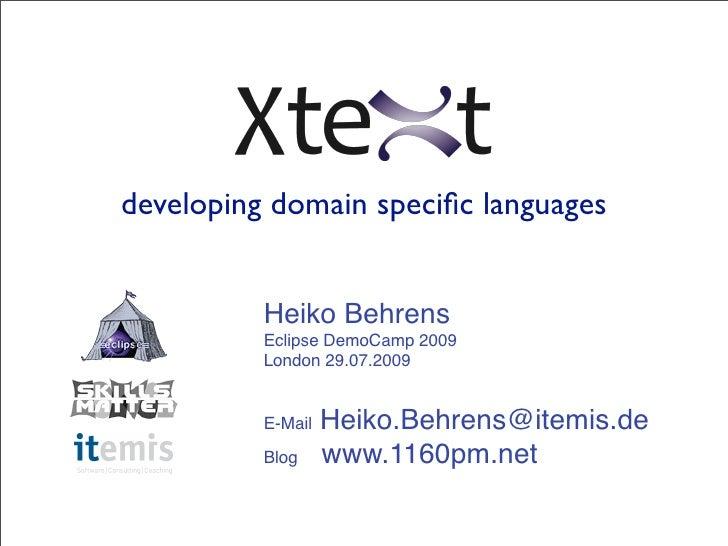developing domain specific languages             Heiko Behrens           Eclipse DemoCamp 2009           London 29.07.2009 ...