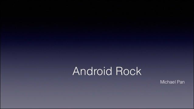 Android Rock Michael Pan