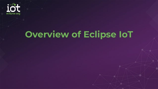 Overview of Eclipse IoT