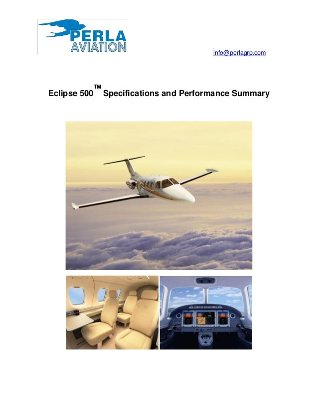 info@perlagrp.com Eclipse 500 TM Specifications and Performance Summary