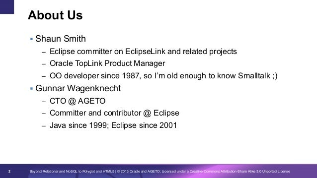 About Us § Shaun Smith – Eclipse committer on EclipseLink and related projects – Oracle TopLink Product Manager – OO ...