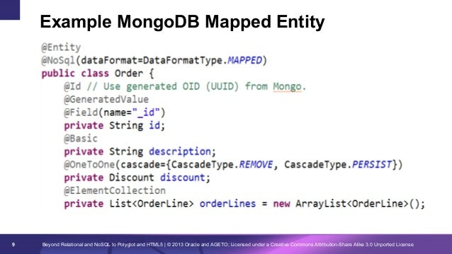 Example MongoDB Mapped Entity  9  Beyond Relational and NoSQL to Polyglot and HTML5 | © 2013 Oracle and AGETO; Licensed un...