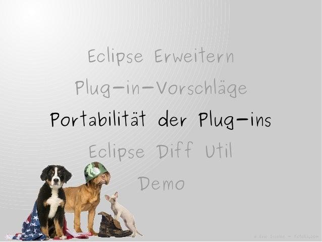 Eclipse ErweiternPlug-in-VorschlägePortabilität der Plug-insEclipse Diff UtilDemoEclipse Diff Util© Eric Isselée - Fotolia...