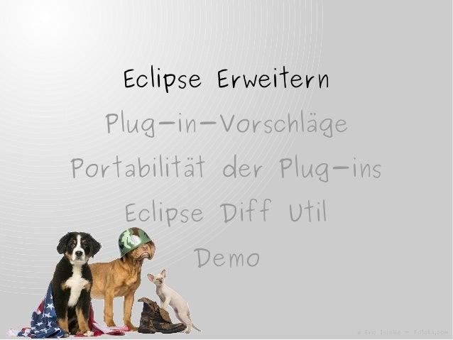 Eclipse ErweiternPlug-in-VorschlägePortabilität der Plug-insEclipse Diff UtilDemoEclipse Erweitern© Eric Isselée - Fotolia...