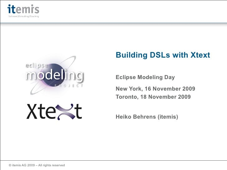 Building DSLs with Xtext                                           Eclipse Modeling Day                                   ...
