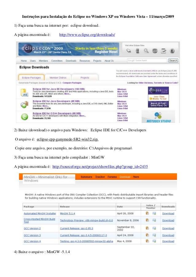 Instruções para Instalação do Eclipse no Windows XP ou Windows Vista – 11/março/2009 1) Faça uma busca na internet por: ec...