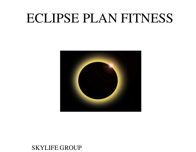 ECLIPSE PLAN FITNESS  SKYLIFE GROUP
