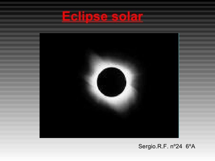 Eclipse solar Sergio.R.F. nº24  6ºA