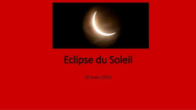 Eclipse du Soleil 20 mars 2015
