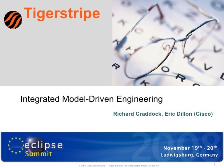 Tigerstripe Richard Craddock, Eric Dillon (Cisco) Integrated Model-Driven Engineering