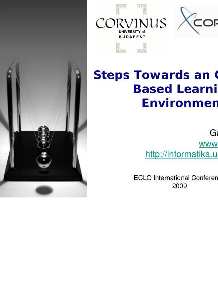 Steps Towards an Ontology      Based Learning       Environment                          Gábor Kismihók                   ...