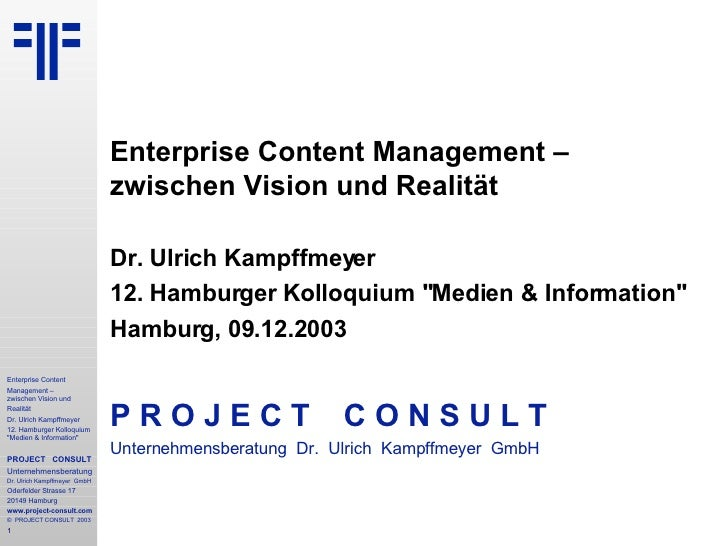 """Enterprise Content Management –  zwischen Vision und Realität   Dr. Ulrich Kampffmeyer   12. Hamburger Kolloquium """"Me..."""
