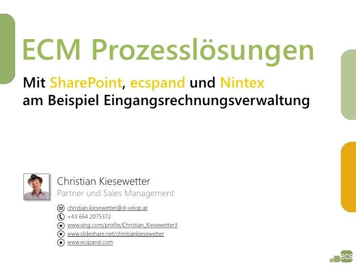 ECM ProzesslösungenMit SharePoint, ecspand und Nintexam Beispiel Eingangsrechnungsverwaltung    Christian Kiesewetter    P...