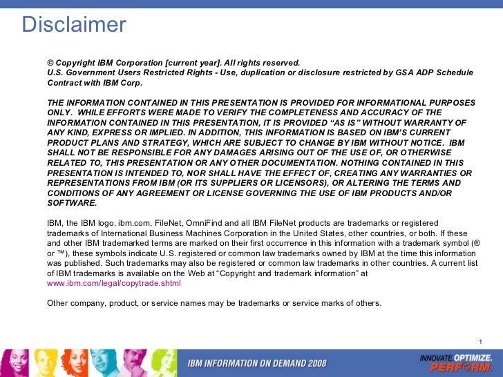 Disclaimer <ul><ul><li>© Copyright IBM Corporation [current year]. All rights reserved. </li></ul></ul><ul><ul><li>U.S. Go...