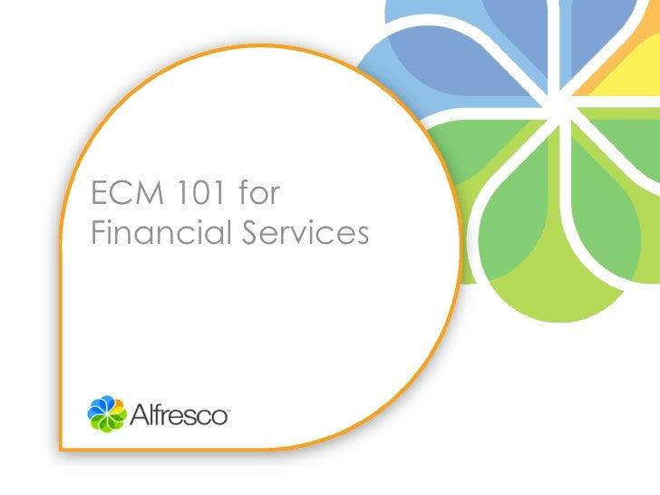 ECM 101 forFinancial Services