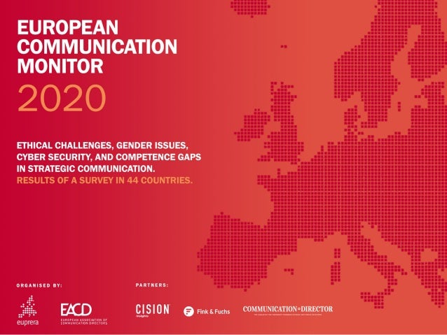 EUROPEAN COMMUNICATION MONITOR 2020 ETHICAL CHALLENGES, GENDER ISSUES, CYBER SECURITY, AND COMPETENCE GAPS IN STRATEGIC CO...